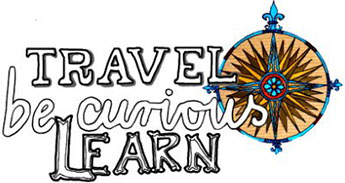 travel – be curious – learn -